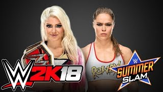 WWE2K18 - Alexa Bliss vs. Ronda Rousey - SummerSlam 2018
