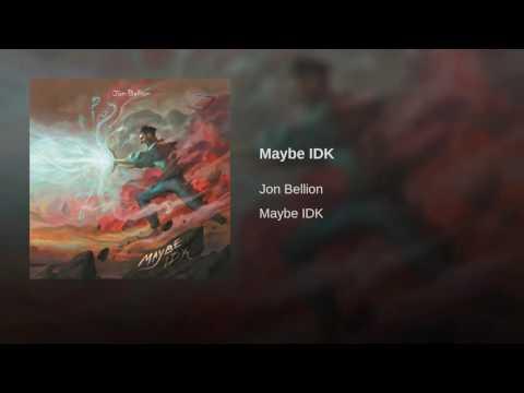 Maybe IDK