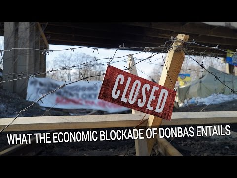 What The Economic Blockade Of Donbas Entail