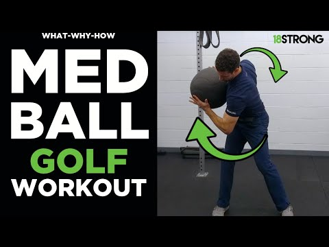 Medicine Ball Golf Workout: Simple Drills with a Medicine Ball for Better Golf! (What-Why-How)