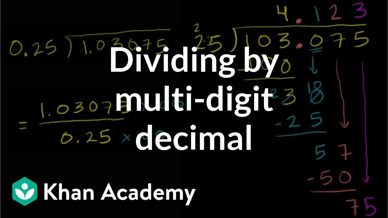 Dividing by a multi-digit decimal (video) | Khan Academy