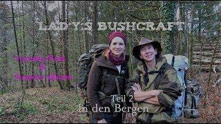 Lady´s Bushcraft in den Bergen -Teil 2- Vanessa Blank & Susanne Williams auf Tour