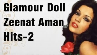 Zeenat Aman Top 10 Super Sexy Songs - Part 2 - Evergreen Bollywood Retro Hits