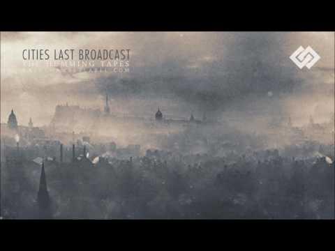 Cities Last Broadcast - Anomaly