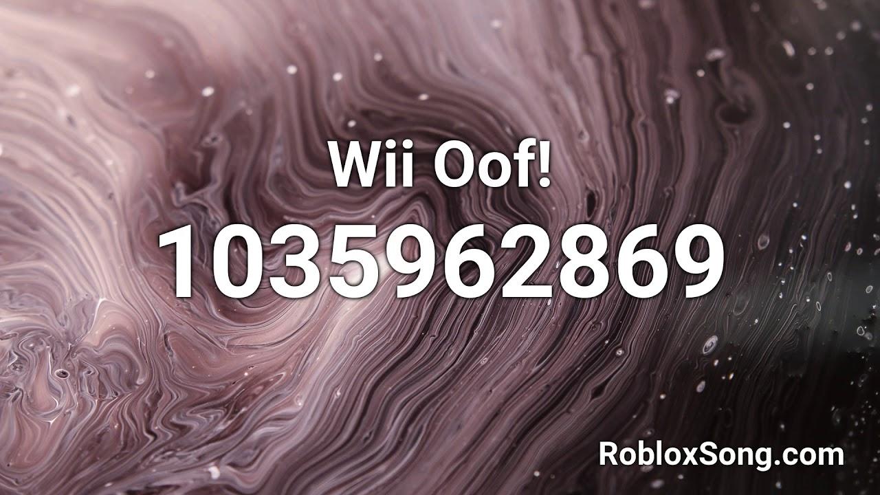 Wii Oof Roblox Id Roblox Music Code Youtube