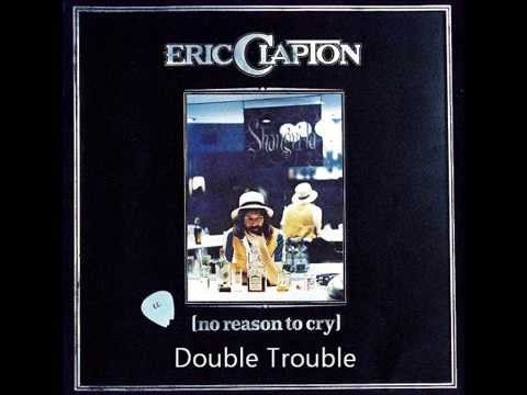 Eric Clapton: Double Trouble 1976 album version
