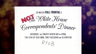 #NotTheWHCD | Full Frontal with Samantha Bee | TBS