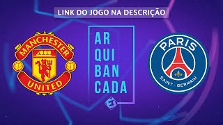 MANCHESTER UNITED X PSG (NARRAÇÃO AO VIVO) - CHAMPIONS LEAGUE