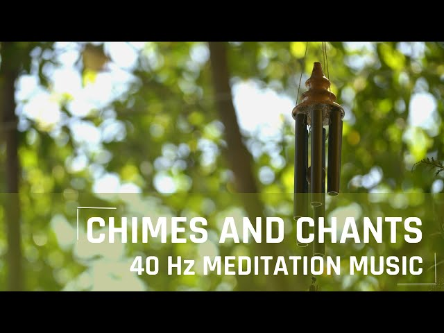 40 hz 1 hour - Deep Frequency Meditation Music with Wind Chimes & Chants