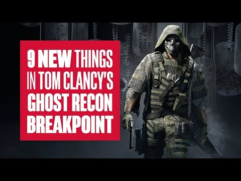 9 new things in Tom Clancy's Ghost Recon Breakpoint - new gameplay