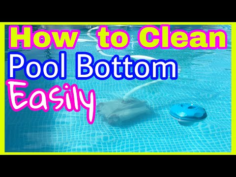 HOW TO CLEAN BOTTOM of the POOL EASILY & EFFECTIVELY