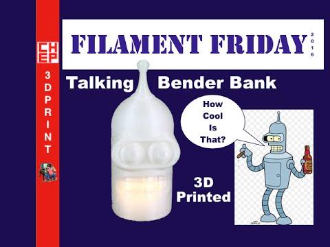 3D Printing Filament Friday #62 - Talking Futurama Bender Bank - Arduino And MAKERFRONT 3D Printer