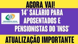"""AGORA VAI! 14º SALÁRIO """"INSS"""" PARA APOSENTADOS E PENSIONISTAS  COMUNICADO IMPORTANTE PARA VOCÊ"""