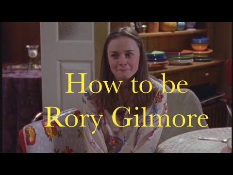 How To Be Rory Gilmore