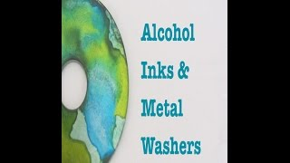 Alcohol Inks ideas and Metal Washers Craft Tutorial
