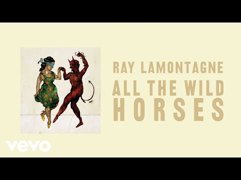 Ray LaMontagne - All the Wild Horses (Audio)