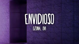 OZUNA, OVI - Envidioso (Letra/Lyrics)