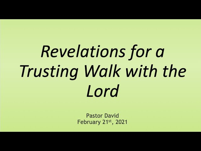 Revelations for a Trusting Walk with the Lord III — February 21st, 2021