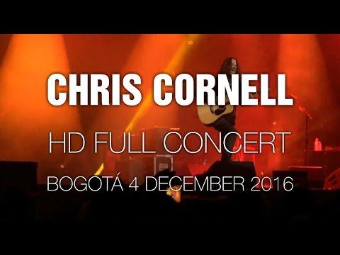 Chris Cornell [Full Concert] @ Bogotá 4 Dec 2016