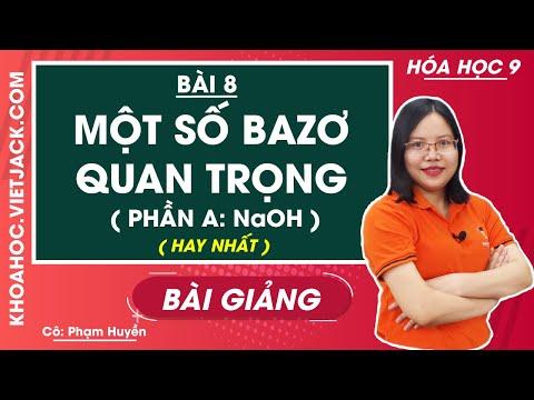 Một số bazơ quan trọng (Phần A: NaOH) - Bài 8 - Hóa học 9 - Cô Phạm Huyền (HAY NHẤT) | Foci