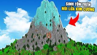 Minecraft NHƯNG SINH TỒN BÊN TRONG NÚI LỬA KIM CƯƠNG KHỔNG LỒ !!!