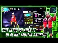 Simple Edit Intro Akun Free Fire Di Alight Motion Android  Mp3 - Mp4 Download