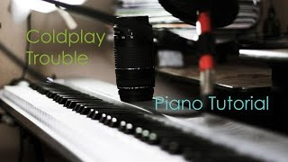 Coldplay Trouble piano Tutorial Parte 2