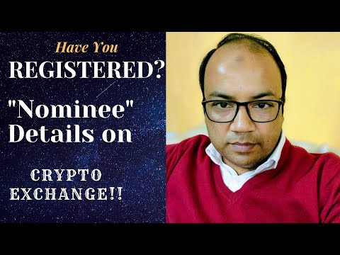 Why Indian crypto exchanges do not have REGISTER A NOMINEE option? Why it is impt?  #iwanttonominate