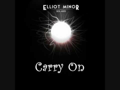 Elliot Minor- Carry On