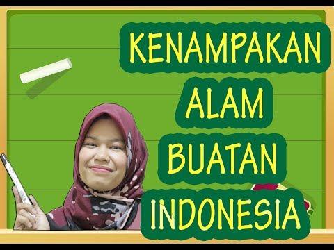 Kenampakan Alam Buatan Di Indonesia Jenis Dan Fungsinya Youtube