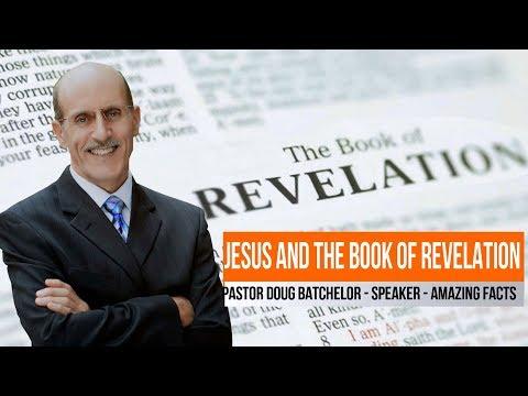 Doug Batchelor - Jesus and the Book of Revelation