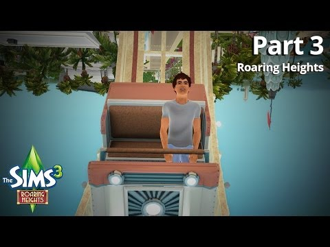 Let's Play The Sims 3 - Roaring Heights - Part 3