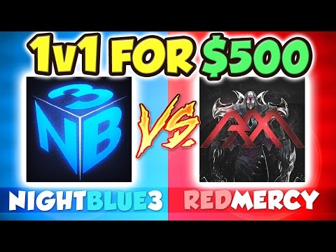 NIGHTBLUE3 VS. REDMERCY 1v1 FOR $500 | LEGENDARY BLUE VS. RED CLASH
