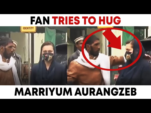 Fan Tries To Hug Marriyum Aurangzeb