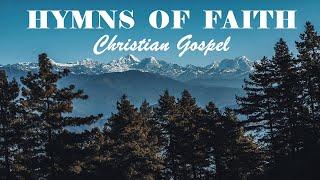 GREAT HYMNS OF FAITH - Christian Gospel. Beautiful Playlist - Lyrics Video