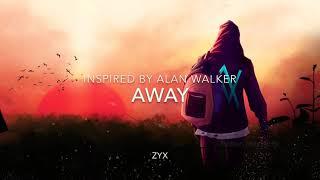 Zyx - Away (Inspired by Alan Walker)