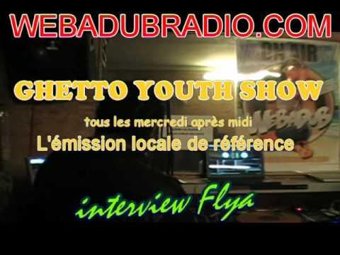 FLYA - INTERVIEW @ WEBADUB Radio - Ghetto Youth Show