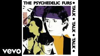 The Psychedelic Furs - Into You Like a Train (Audio)