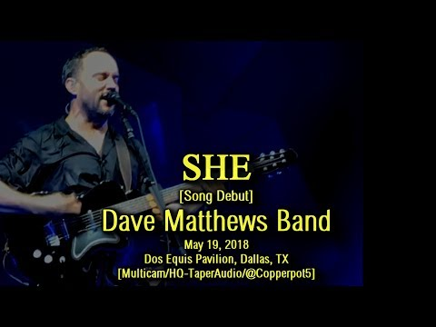 "Dave Matthews Band - ""She"" [Song Debut] - 5/19/2018 - [Multicam/HQ-TaperAudio] - Dallas, TX"