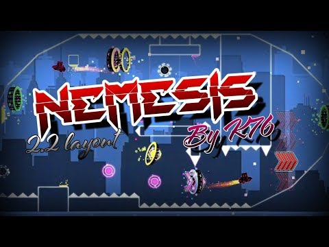 Nemesis [2.2 Layout] By K76 _ Geometry Dash Subzero