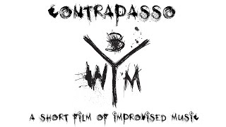 "3WM ""Contrapasso"" -  a short film of improvised music"