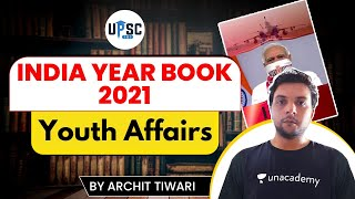 UPSC CSE | India Year Book 2021| Youth Affairs | Archit Sir