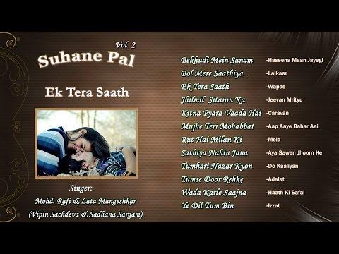 Suhane Pal Vol 2  Ek Tera Saath  Vipin Sachdeva & Sadhana Sargam  Jukebox