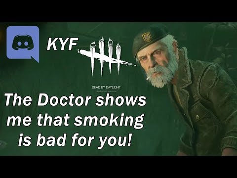 Dead By Daylight| KYF Doctor shows Bill that smoking is bad for his health!