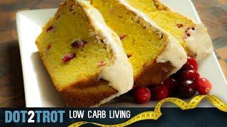 Holiday Keto Pound Cake (Cranberry / Orange)