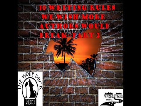 10 Writing Rules We Wish More Authors Would Break  Part 2