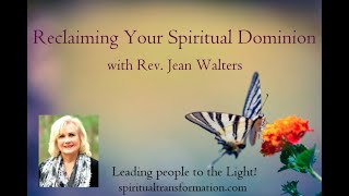 Reclaiming Your Spiritual Dominion with Rev. Jean Walters