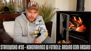 STANOWISKO #30 - KORONABINGO W FUTBOLU: ABSURD GONI ABSURD