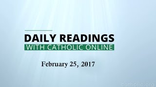Daily Reading for Saturday, February 25th, 2017 HD