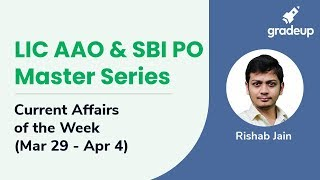 LIC AAO & SBI PO Master Series-Current Affairs of the Week (Mar 29 - Apr 4)
